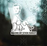 MAKING MY STICK FAMILY Decal [ Funny Bill Murray Edition vinyl accent sticker]