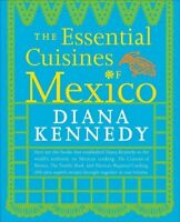 Essential Cuisines of Mexico, Paperback by Kennedy, Diana, Brand New, Free sh...