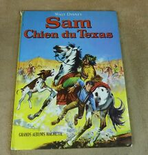 SAM CHIEN DU TEXAS - WALT DISNEY - GRANDS ALBUMS HACHETTE 1965