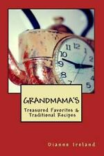 GRANDMAMA's Treasured Favorites and Traditional Recipes by Dianne Ireland...