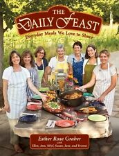 Daily Feast: Everyday Meals We Love To Share by Esther Rose Graber