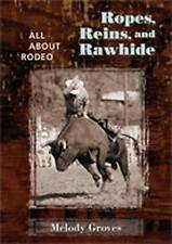 Ropes, Reins, and Rawhide: All About Rodeo by Melody Groves (Hardback, 2006)