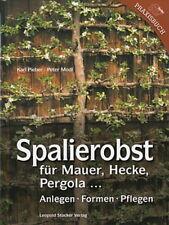 Pieber: Spalierobst für Mauer Hecke Pergola - Anlegen Formen Pflegen Garten-Buch
