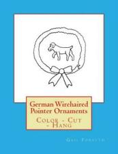 German Wirehaired Pointer Ornaments: Color - Cut - Hang
