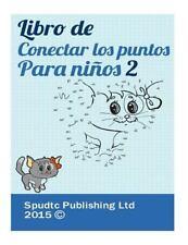 Libro de Conectar Los Puntos para Niños 2 by Spudtc Publishing Ltd (2015,...