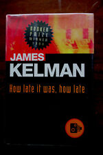 James Kelman: How late it was, how late First American Edition