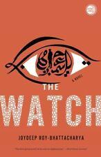 New The Watch A Novel By Joydeep Roy-Bhattacharya 2013 Paperback Book