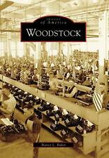 Images of America: Woodstock by Nancy L. Baker (2006, Paperback)