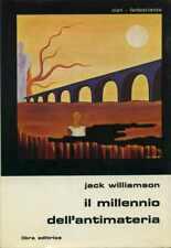 Jack WILLIAMSON Il millennio dell'antimateria Slan n 17 LIBRA Ristampa 03/1977