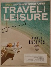 Travel and Leisure Magazine, February 2017, Special Caribbean Vacation Planner