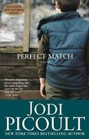 Perfect Match: A Novel: By Picoult, Jodi