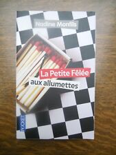 Nadine Monfils: La Petite Fêlée aux allumettes/ Pocket, 2013