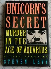 The Unicorn's Secret - Murder in the Age of Aquarius by Steven Levy First Ed
