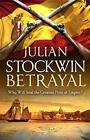 Betrayal (Thomas Kydd 13) by Stockwin, Julian | Paperback Book | 9781444712025 |