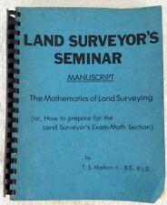 The Mathematics of Land Surveying - Land Surveyor's Seminar Manuscript 1974