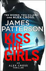 Kiss the Girls: (Alex Cross 2) by Patterson, James | Paperback Book | 9781784757