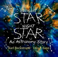 Bright Star, Night Star : An Astronomy Story by Luis F. Sanz (2014,...