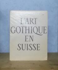 ZURICH VALAIS COIRE SCULPTURE PEINTURE L'ART GOTHIQUE EN SUISSE ED. MAZENOD ILL