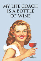 My Life Coach Is A Bottle of Wine Funny Retro Quote Poster 12x18 inch