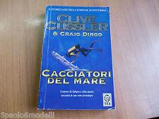 narrativa CACCIATORI DEL MARE   CLIVE CUSSLER & CRAIG DIRGO  TEA  2003