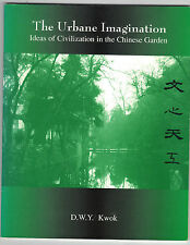 The Urbane Imagination : Ideas of Civilization in the Chinese by Daniel Kwok