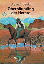 D.Beetz OBERHÄUPTLING HERERO Deutsch-Südwestafrika Spannend erzählt 177 DDR-Buch