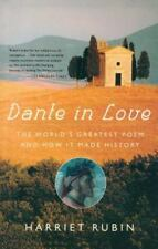 Dante in Love : The World's Greatest Poem and How It Made History by Harriet...r