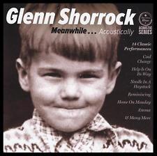 GLENN SHORROCK - MEANWHILE... ACOUSTICALLY CD ( LITTLE RIVER BAND/AXIOM ) *NEW*