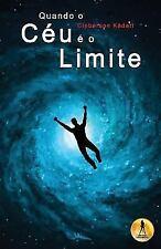 Quando O Ceu E O Limite (Paperback or Softback)