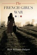 The French Girl's War, Williams-Dalgart, Herb, Very Good Book
