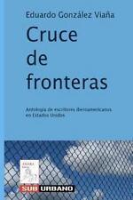 Cruce de fronteras: Antología de escritores iberoamericanos en Estados Unidos