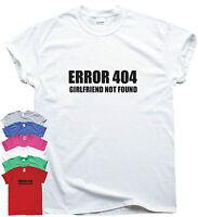 GIRLFRIEND NOT FOUND - funny IT programmer T-shirt mens slogan humour gift