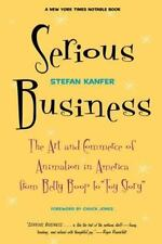 Serious Business: The Art and Commerce of Animation in America from Be-ExLibrary