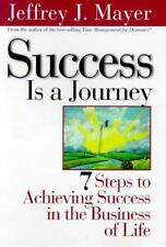 NEW - Success Is a Journey: 7 Steps to Achieving Success in the Business of Life