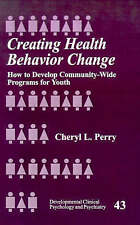 Creating Health Behavior Change : How to Develop Community-Wide-ExLibrary