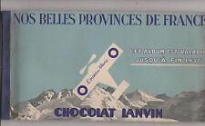ALBUM ANCIEN D'IMAGE CHOCOLAT LANVIN-NOS BELLES PROVINCES DE FRANCE-COMPLET-1936
