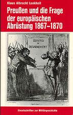 Lankheit, Preußen u Frage europäische Abrüstung 1867/70, Rombach 1993, signiert