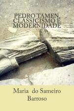 Pedro Tamen, Classicismo e Modernidade : Ensaio de Literatura by Maria...