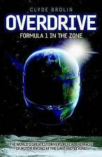 Overdrive: Formula 1 in the Zone by Clyde Brolin (Paperback, 2010)