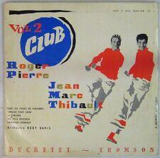 Roger Pierre et Jean-Marc Thibault 33 tours 25 cm Club Volume  2