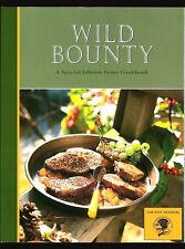 WILD BOUNTY GAME COOKBOOK-100 + WONDERFUL & GREAT TASTING RECIPES-2011 VG PB