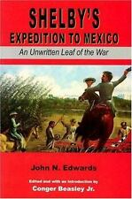 SHELBY'S EXPEDITION TO MEXICO: AN UNWRITTEN LEAF OF THE WAR (Civil War in the