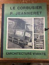 Le Corbusier Et P. Jeanneret - L'Architecture Vivante - Premiere Serie
