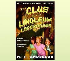 The Clue of the Linoleum Lederhosen: M.T. Anderson's Thrilling Tales [Pals in Pe