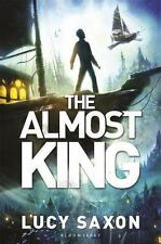 THE ALMOST KING - SAXON, LUCY - NEW HARDCOVER BOOK