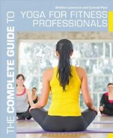 Complete Guide to Yoga for Fitness Professionals, Paperback by Lawrence, Debb...