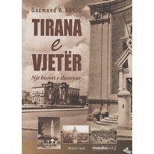 Tirana e vjeter, Gazmend A. Bakiu. History, album from Albania