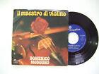 Domenico Modugno –Il Maestro Di Violino-Disco Vinile 45 Giri Stampa ITALIA 1975