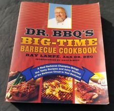 Dr. BBQ's Big-Time Barbecue Cookbook Grill  and Indirect Smoker Tasty Recipes