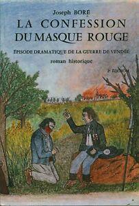 Livre la confession du masque rouge Joseph Boré guerre de Vendée 1982 book